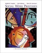 Social Work Processes : Methods / Practice of Social Work: Generalist - Barry Cournoyer