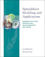 Spreadsheet Modeling and Applications : Essentials of Practical Management Science - Wayne L. Winston