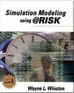Simulation Modeling Using @Risk : Updated for Version 4 - Wayne L. Winston