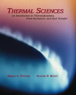 Thermal Sciences : An Introduction To Thermodyamics, Fluid Mechanics, and Heat Transfer - Merle C. Potter