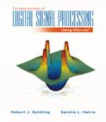 Fundamentals of Digital Signal Processing Using MATLAB - Sandra Harris