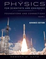 Physics for Scientists and Engineers : Foundations and Connections - Deborah Katz