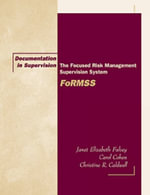 Documentation in Supervision : The Focused Risk Management Supervision System (FoRMSS) - Janet Elizabeth Falvey