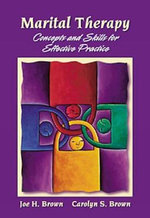 Marital Therapy : Concepts and Skills for Effective Practice - Carolyn S. Brown