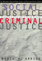 Social Justice/Criminal Justice : Maturation of Critical Theory in Law, Crime and Deviance - Bruce A. Arrigo