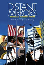 Distant Mirrors : America as a Foreign Culture - Philip R. DeVita