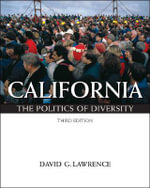 California : The Politics of Diversity - David G. Lawrence