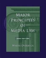 Major Principles of Media Law 2004 - Wayne Overbeck