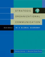 Strategic Organizational Communication : in a Global Economy with InfoTrac - Charles Conrad