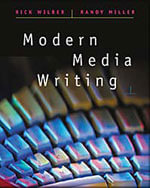 Modern Media Writing (with CD-Rom and Infotrac) + Modern Media Writing Student Workbook : A Blue Collar Perspective of Government Behaviors - Rick Wilber