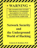 Network Security and the Underground World of Hacking - Frederick H Bradshaw