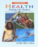 Student Edition : SE Exp.Health:Making Life Choices 2000 - GLENCOE