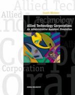 Allied Technology Corporation : An Administrative Assistant Simulation - Donna Holmquist