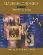 Macroeconomics : Principles & Policy - Professor of Economics William J Baumol