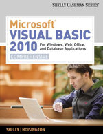 Microsoft Visual Basic 2010 for Windows, Web, Office, and Database Applications : Comprehensive - Gary B Shelly