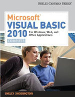 Microsoft Visual Basic 2010 for Windows, Web, and Office Applications : Complete - Gary B Shelly