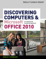 Discovering Computers and Microsoft Office 2010 : A Fundamental Combined Approach - Gary B. Shelly