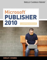 Microsoft Publisher 2010, Comprehensive : Shelly Cashman - Gary B Shelly
