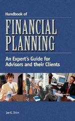 Handbook of Financial Planning : An Expert's Guide for Advisors and Their Clients - Dr. Jae K. Shim