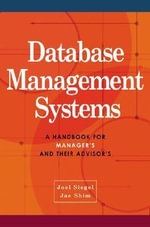 Database Management Systems : A Handbook for Managers and Their Advisors - Dr. Jae K. Shim