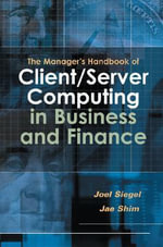 The Manager's Handbook of Client/Server Computing in Business and Finance - Joel Siegel