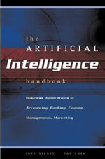 The Artificial Intelligence Handbook : Business Applications - Joel G. Siegel