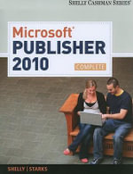 Microsoft Publisher 2010, Complete : Complete - Gary B Shelly