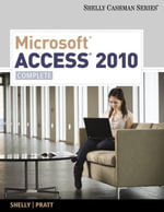 Microsoft Access 2010 : Complete - Gary B Shelly