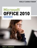 Microsoft Office 2010 Essential : Shelly Cashman Series(r) Office 2010 - Gary B Shelly