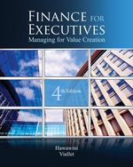 Finance for Executives : Managing for Value Creation - Claude Viallet