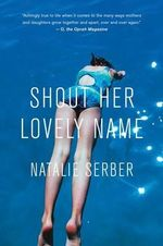 Shout Her Lovely Name : A Collection of Steampunk Fables - Natalie Serber