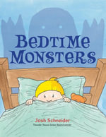 Bedtime Monsters - Josh Schneider