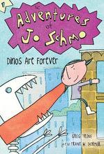 Dinos Are Forever : Adventures of Jo Schmo - Greg Trine