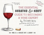 The Essential Scratch & Sniff Guide to Becoming a Wine Expert : Take a Whiff of That - Richard Betts