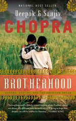 Brotherhood : Dharma, Destiny, and the American Dream - M Deepak Chopra