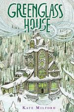 Greenglass House - Kate Milford