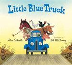 Little Blue Truck Lap Board Book : Little Blue Truck - Alice Schertle