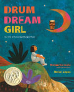Drum Dream Girl : How One Girl's Courage Changed Music - MS Margarita Engle