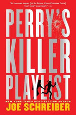 Perry's Killer Playlist - Joe Schreiber