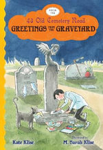 Greetings from the Graveyard - Kate Klise