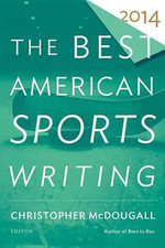The Best American Sports Writing 2014 - Christopher McDougall