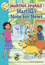 Martha Speaks : Martha's Nose for News (chapter book) - Susan Meddaugh
