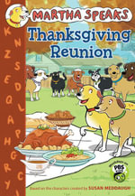 Martha Speaks : Thanksgiving Reunion (Chapter Book) - Susan Meddaugh