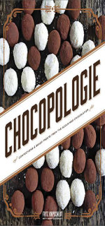 Chocopologie : Confections & Baked Treats from the Acclaimed Chocolatier - Fritz Knipschildt