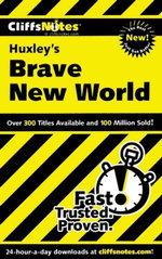 CliffsNotes on Huxley's Brave New World - Regina Higgins