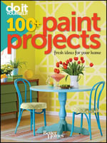 Do It Yourself : 100+ Paint Projects (Better Homes and Gardens) - Better Homes and Gardens
