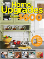 Home Upgrades Under $600 (Better Homes and Gardens) - Better Homes and Gardens