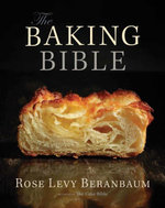 The Baking Bible - Rose Levy Beranbaum