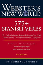 Webster's New World 575+ Spanish Verbs - Elsa Marina Pittman