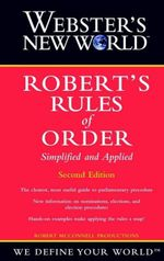 Webster's New World Robert's Rules of Order Simplified and Applied, 2nd Edition - Robert McConnell Productions